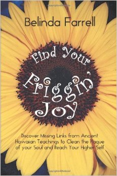 Find Your Friggin Joy by Belinda Farrell