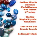 #GoddessAlive Radio – Magical Crystals and Gem Elixirs with Flash Silvermoon