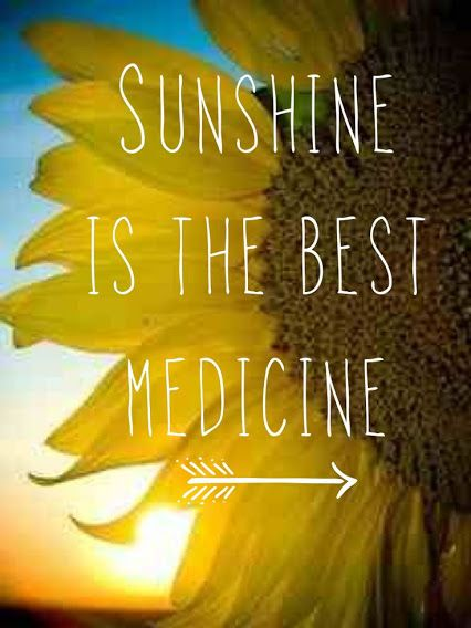 Sunshine is the Best Medicine Pinterest