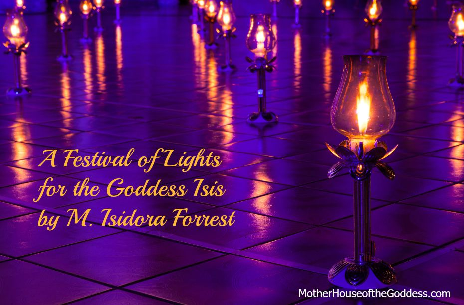 A Festival of Lights for the Goddess ISIS by M Isidora Forrest on MotherHouse of the Goddess