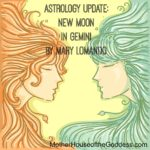 Astrology Update – New Moon in Gemini June 13 by Mary Lomando