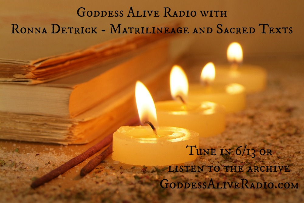 Goddess Alive Radio with Ronna Detrick on Matrilineage and Sacred Texts on MotherHouse of the Goddess