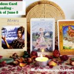Goddess Card Readings for Week of June 8 – Mawu, Flora, Freya