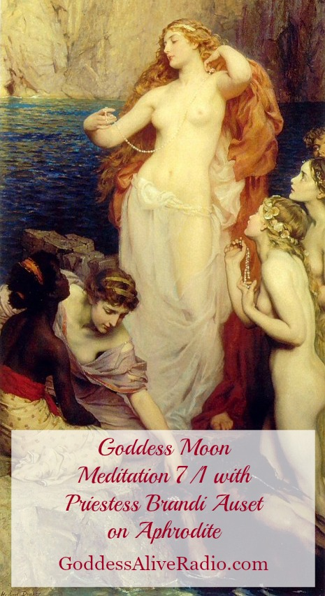 Goddess Moon Meditation July 1 with Priestess Brandi Auset on the Goddess Aphrodite MotherHouse of the Goddess