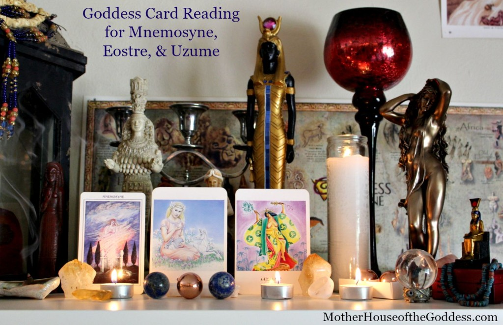 Goddess Card Reading for Mnemosyne - Eostre - and Uzume from MotherHouse of the Goddess