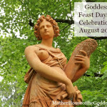 Goddess Feast Days, Celebrations, and News for August