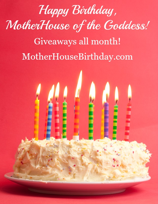 Happy Birthday MotherHouse of the Goddess Giveaway