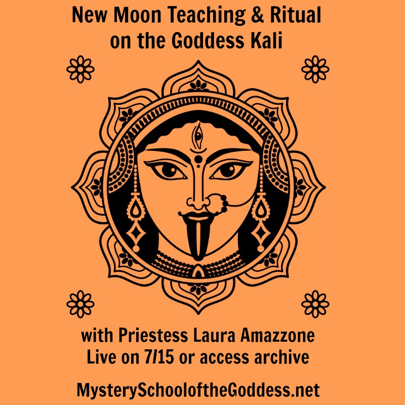 New Moon Teaching and Ritual on the Goddess Kali with Priestess Laura Amazzone Mystery School of the Goddess promo