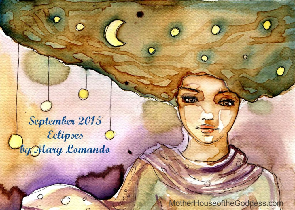 Astrology Update September 2015 Eclipses by Mary Lomando MotherHouse of the Goddess