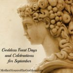 Goddess Feast Days, Celebrations, and News for September