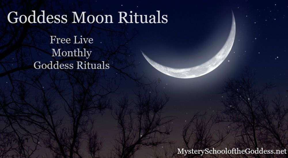 Goddess Moon Rituals Mystery School of the Goddess