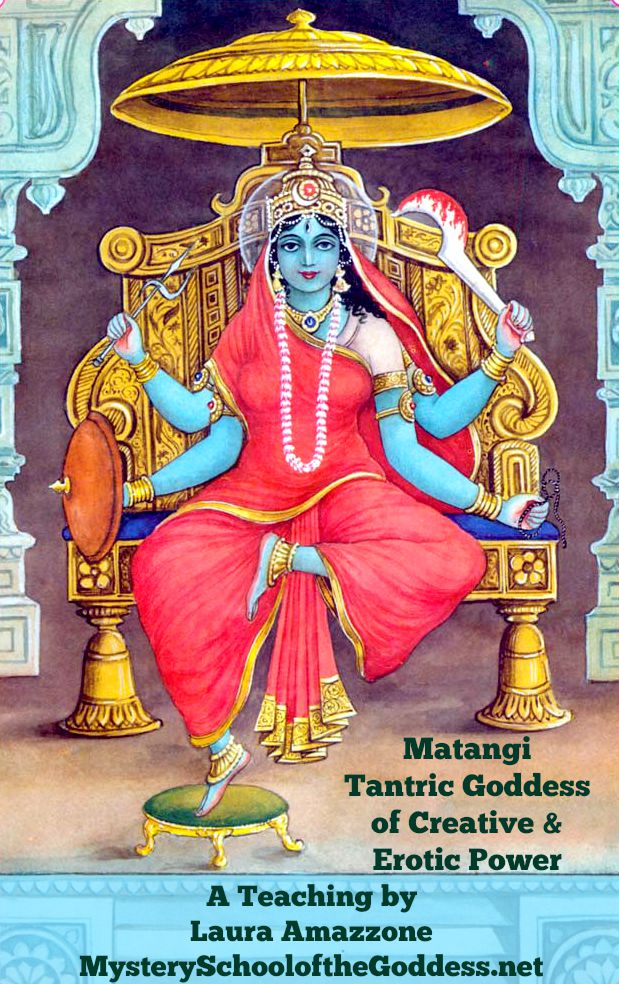 Matangi - Tantric Goddess of Creative and Erotic Power by Laura Amazzone Mystery School of the Goddess