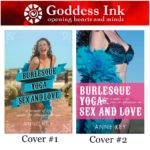 Goddess Ink Cover Contest & Giveaway for NEW BOOK Burlesque Yoga Sex and Love by Anne Key