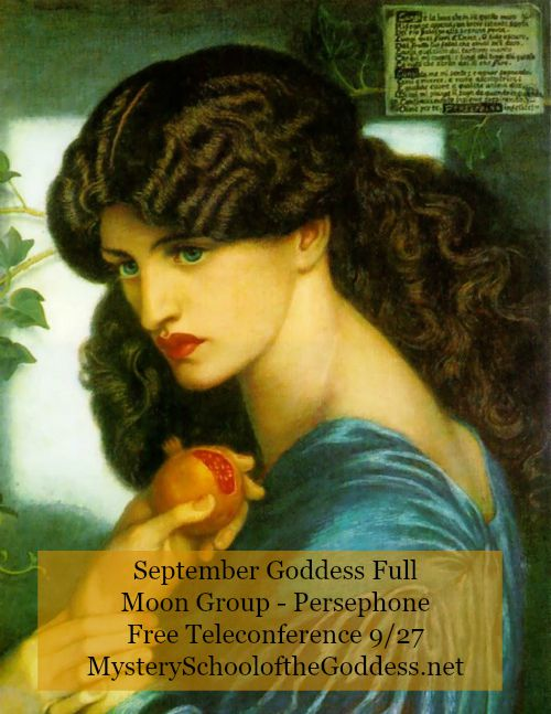 Goddess Full Moon Group for September Goddess Persephone Mystery School of the Goddess