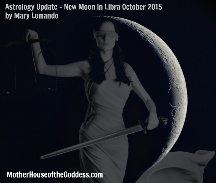 Astrology Update - New Moon in Libra October 2015 by Mary Lomando for MotherHouse of the Goddess