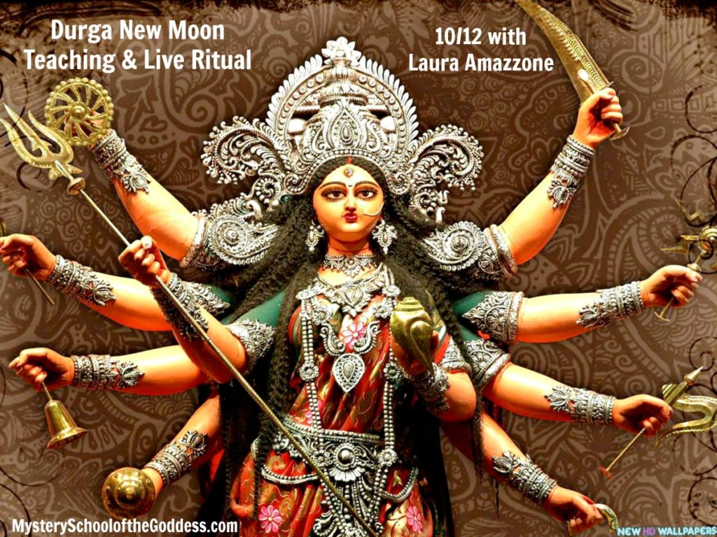 Durga New Moon Teaching and Live Ritual with Laura Amazzone Mystery School of the Goddess