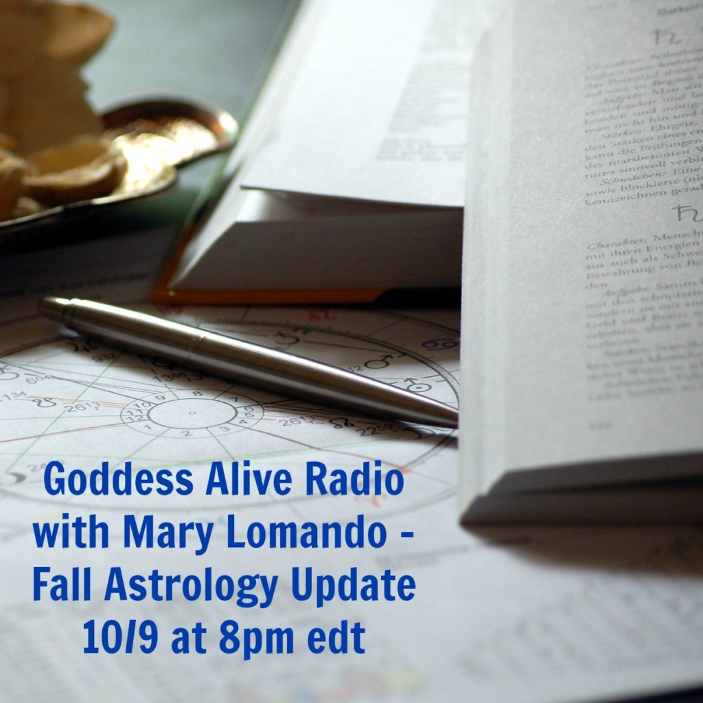 Goddess Alive Radio with Mary Lomando Fall Astrology Update
