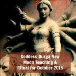 Goddess Durga New Moon Live Ritual – Monday, October 12 with Laura Amazzone