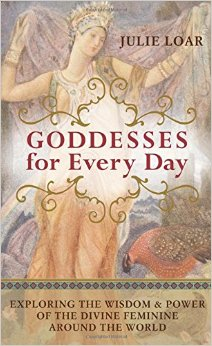 Goddesses for Everyday for Julie Loar