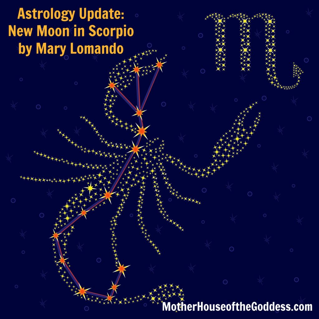 Astrology Update - New Moon in Scorpio by Mary Lomando for MotherHouse of the Goddess