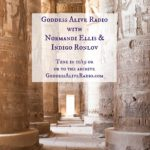 #GoddessAlive Radio with Normandi Ellis and Indigo Ronlov – Egypt and The Union of Isis and Thoth