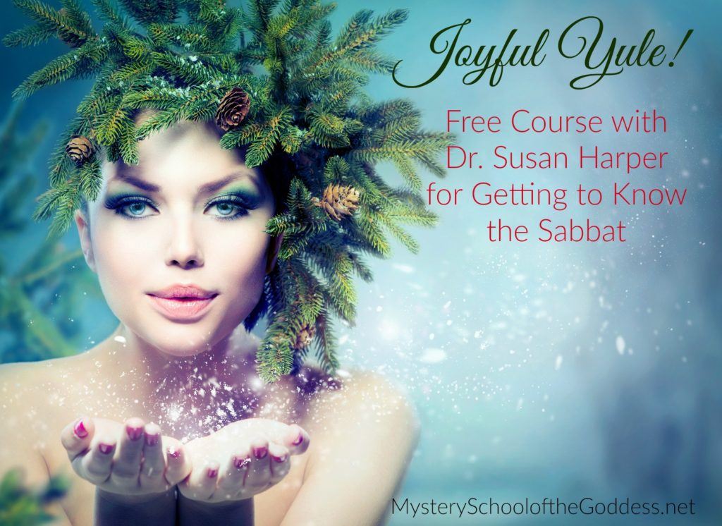 Joyful Yule - Getting to Know the Sabbat with Dr. Susan Harper Mystery School of the Goddess Promo