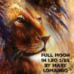 Astrology Update – Full Moon in LEO January 23 {Mary Lomando}