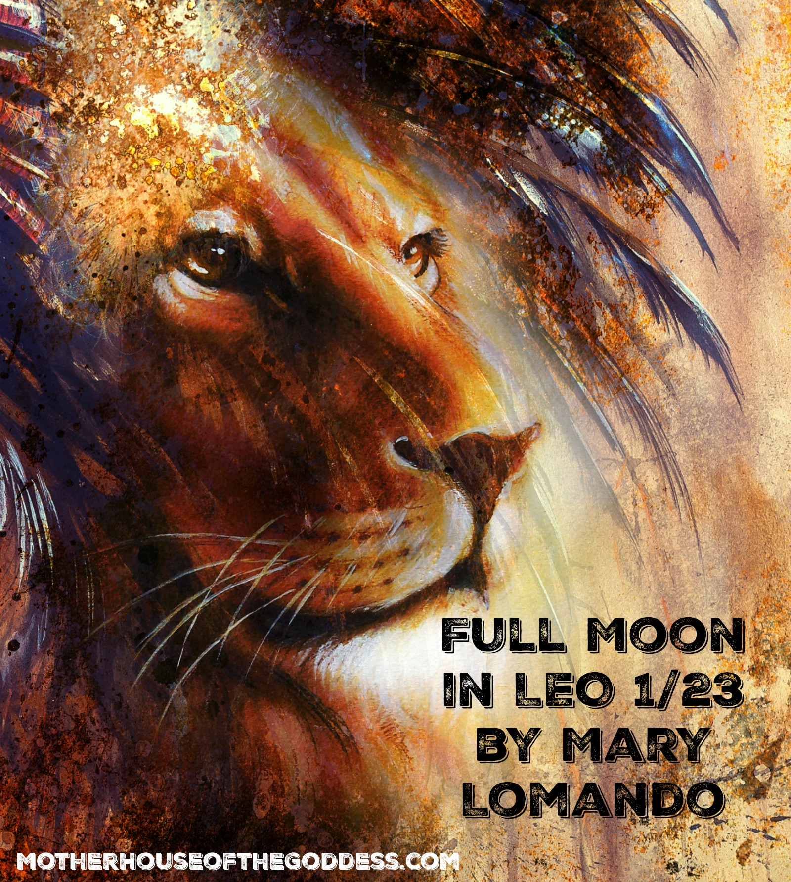Astrology Update Full Moon in LEO January 23 by Mary Lomando for MotherHouse of the Goddess