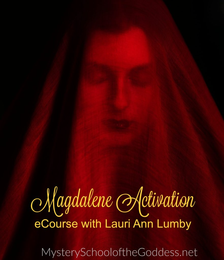 Magdalene Goddess Activation Course with Lauri Ann Lumby Mystery School of the Goddesses