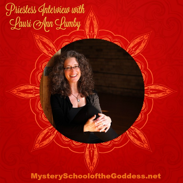 Priestess Interview with Lauri Ann Lumby Author Teacher Priestess Mystery School of the Goddess