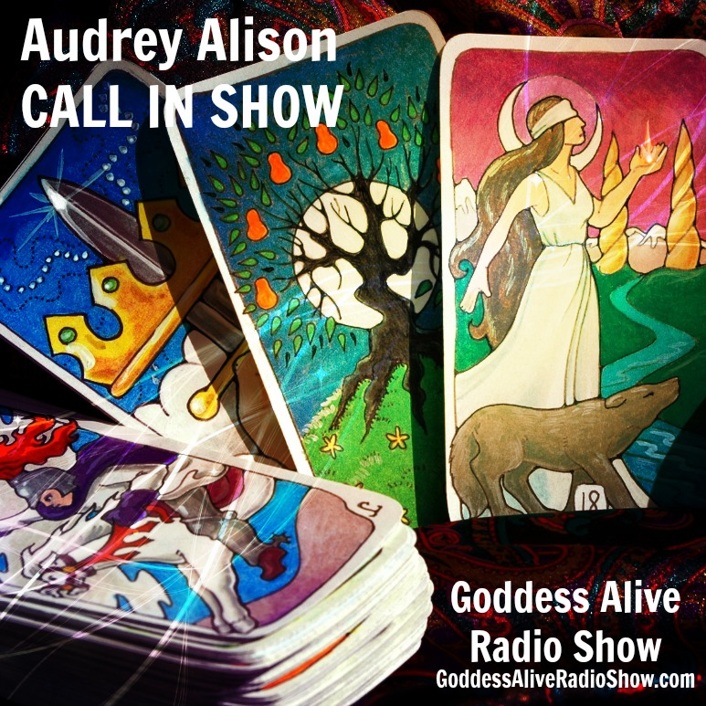Audrey Alison Psychic Medium CALL IN SHOW on Goddess Alive Radio