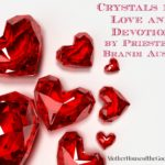 Crystals for Love and Devotion {Brandi Auset} #WitchyWednesday