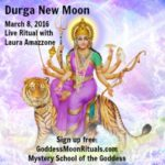 Goddess Durga Live New Moon Ritual with Laura Amazzone on March 8