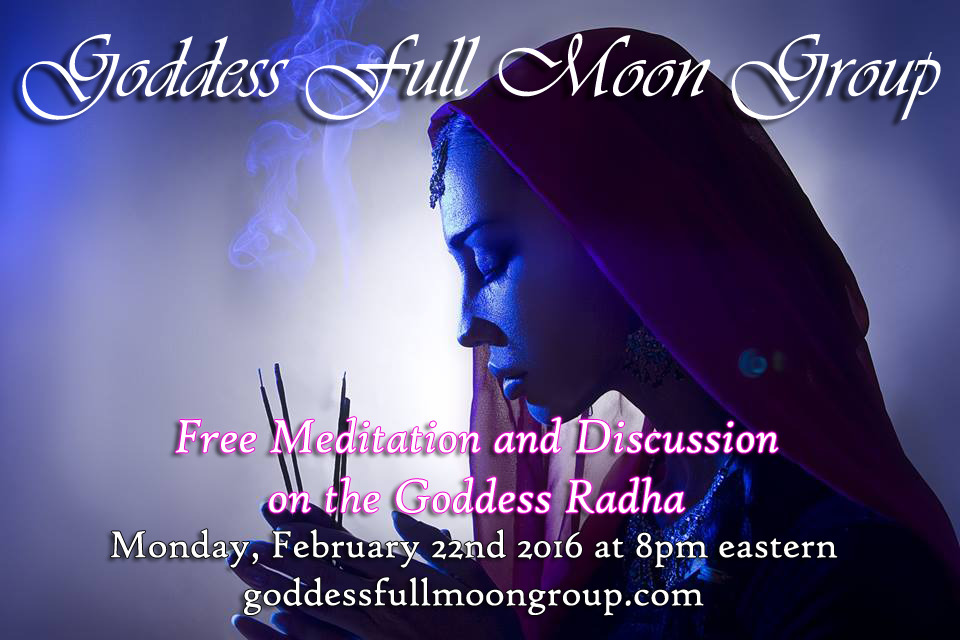 February Full Moon Goddess Radha for Goddess Full Moon Group