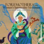 Goddess Alive Radio with Vicki Noble & Miriam Robbins Dexter on their New Book – ForeMothers of the Women's Spirituality Movement