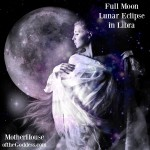 Full Moon Lunar Eclipse in Libra and the Goddess Ariadne {Kimberly F. Moore}