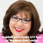 Goddess Alive Radio with Margaret Ann Lembo – Spiritual Author and Teacher
