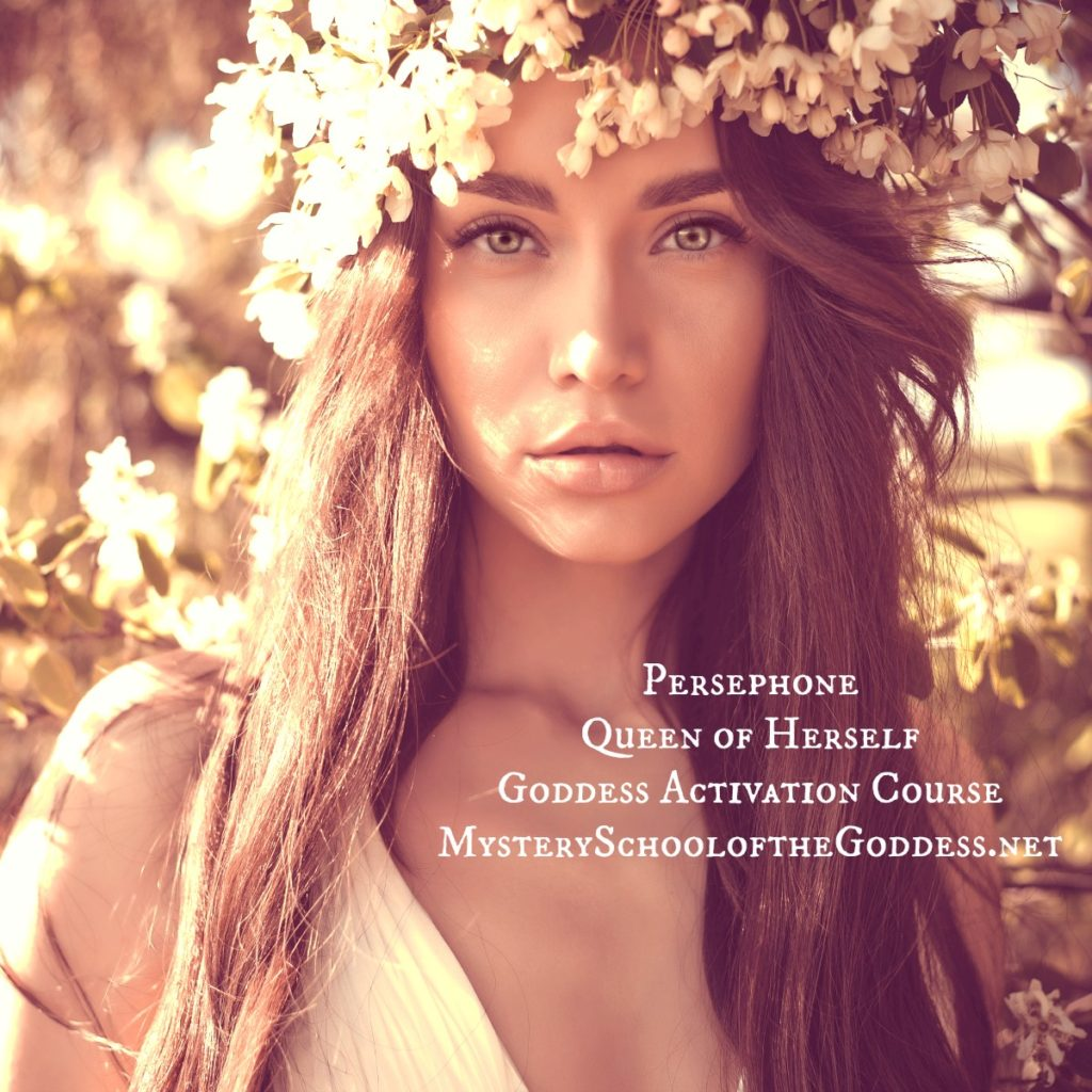 Persephone Queen of Herself Mystery School of the Goddess 1