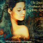 The Return of Persephone as Kore – The Spring Maiden {Kimberly Moore}