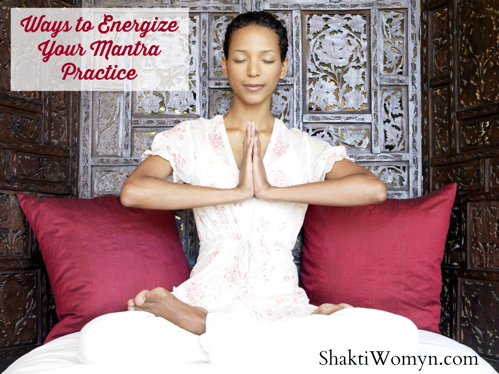 Ways to Energize or Start a Mantra Practice by Kimberly F Moore Shakti Womyn