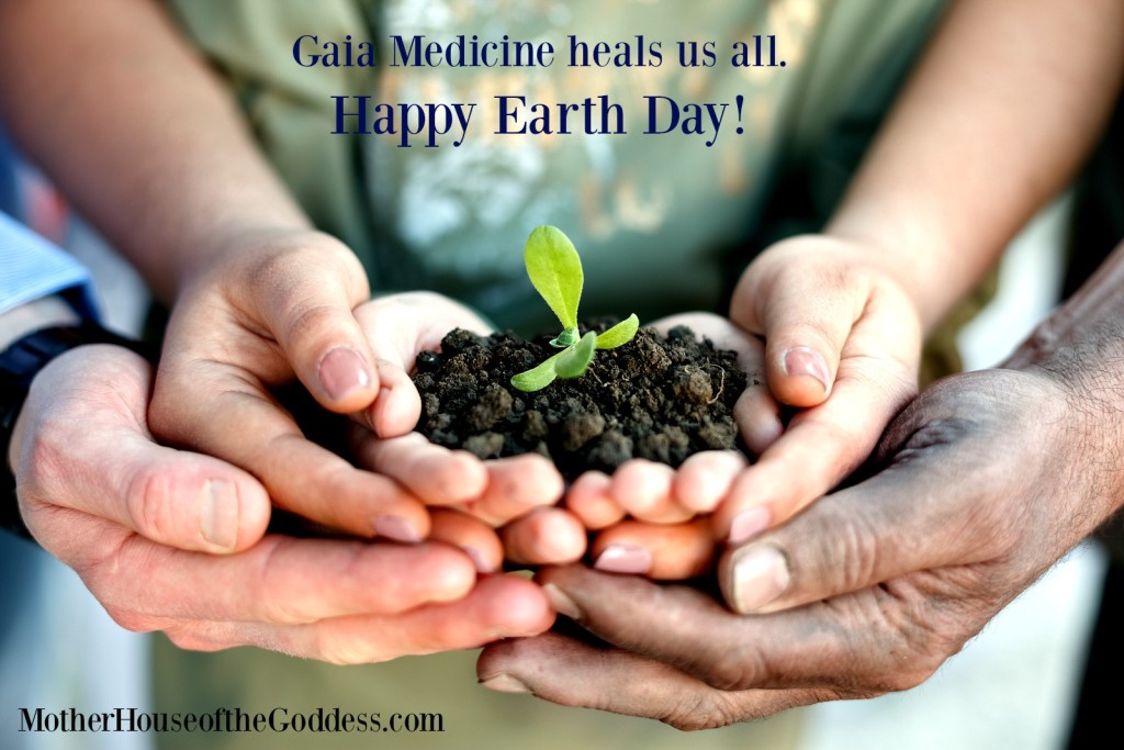 Happy Earth Day from MotherHouse of the Goddess