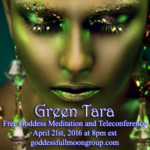 Celebrate April Full Moon with Goddess Green Tara {Goddess Full Moon Group}