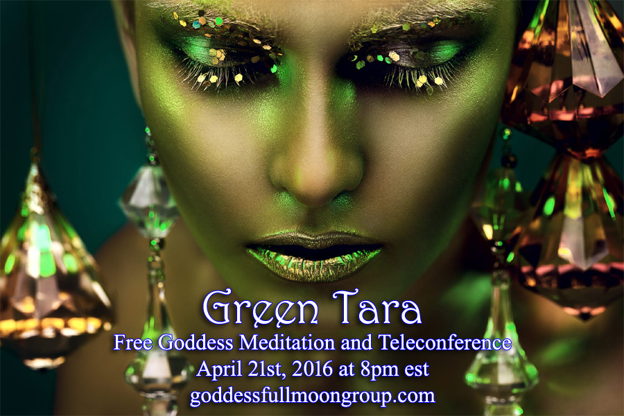 Goddess Full Moon Group April - Goddess Green Tara MotherHouse of the Goddess