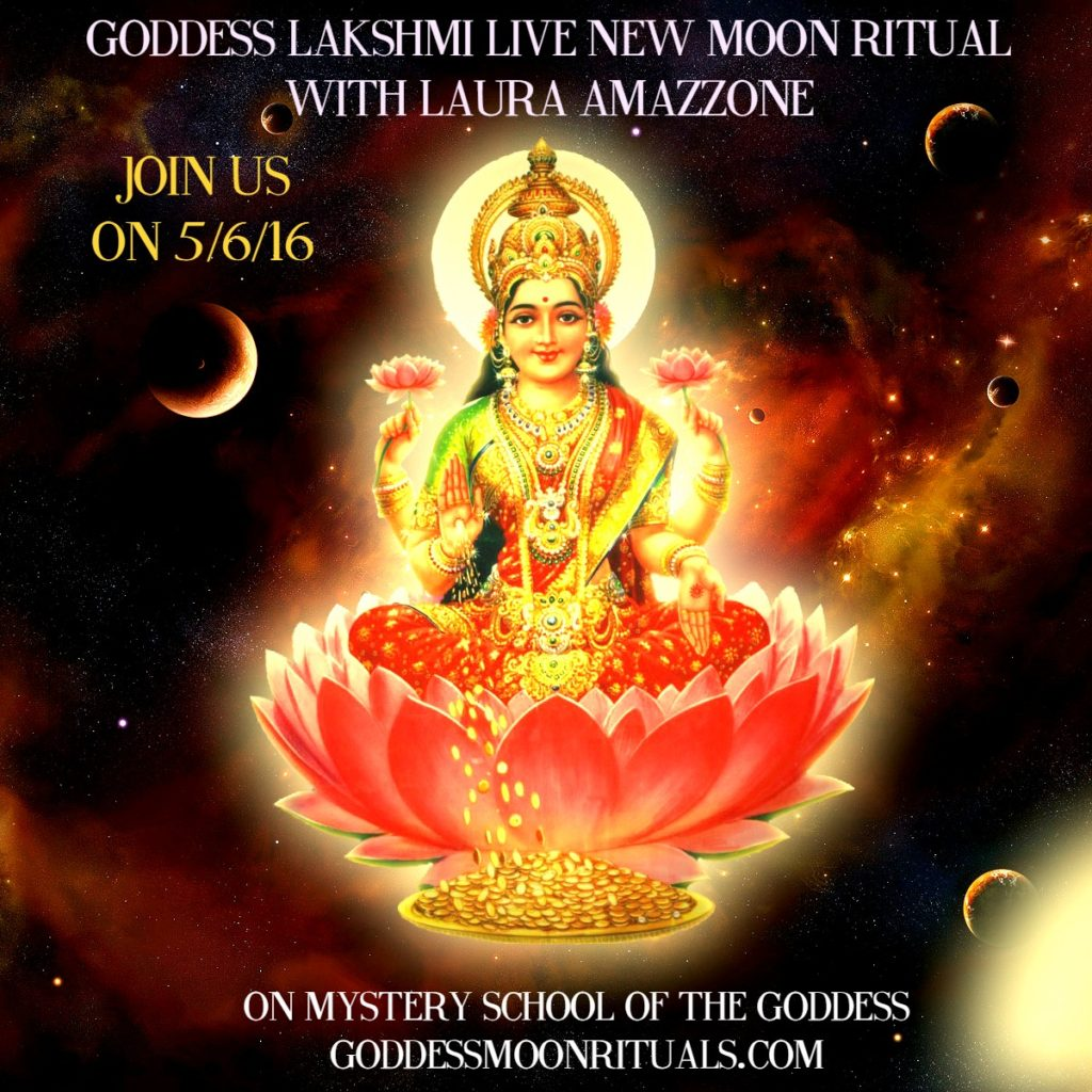 Goddess Laskhmi Live New Moon Ritual with Laura Amazzone in May 2016 Mystery School of the Goddess