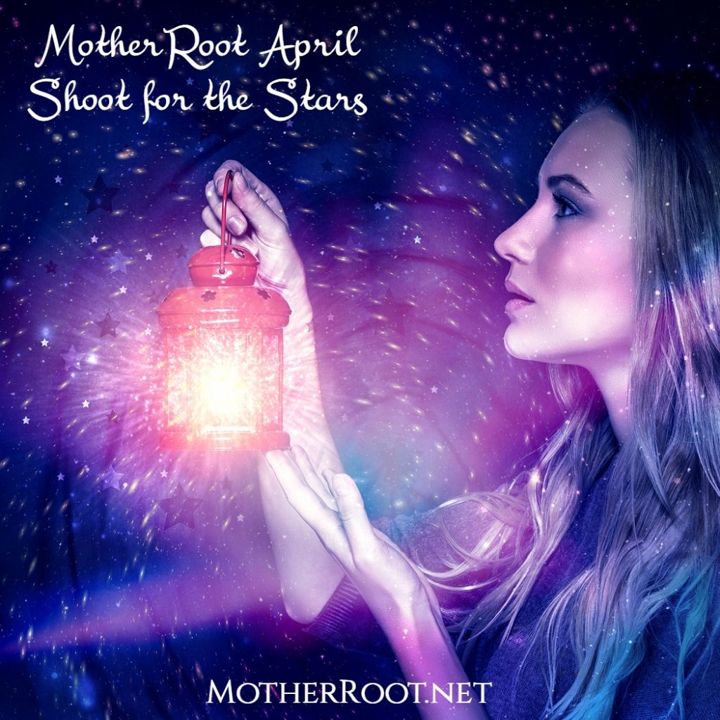 MotherRoot April Shoot for the Stars MotherHouse of the Goddess