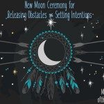 New Moon Ceremony for Releasing Obstacles and Setting Intentions {Kimberly F. Moore}