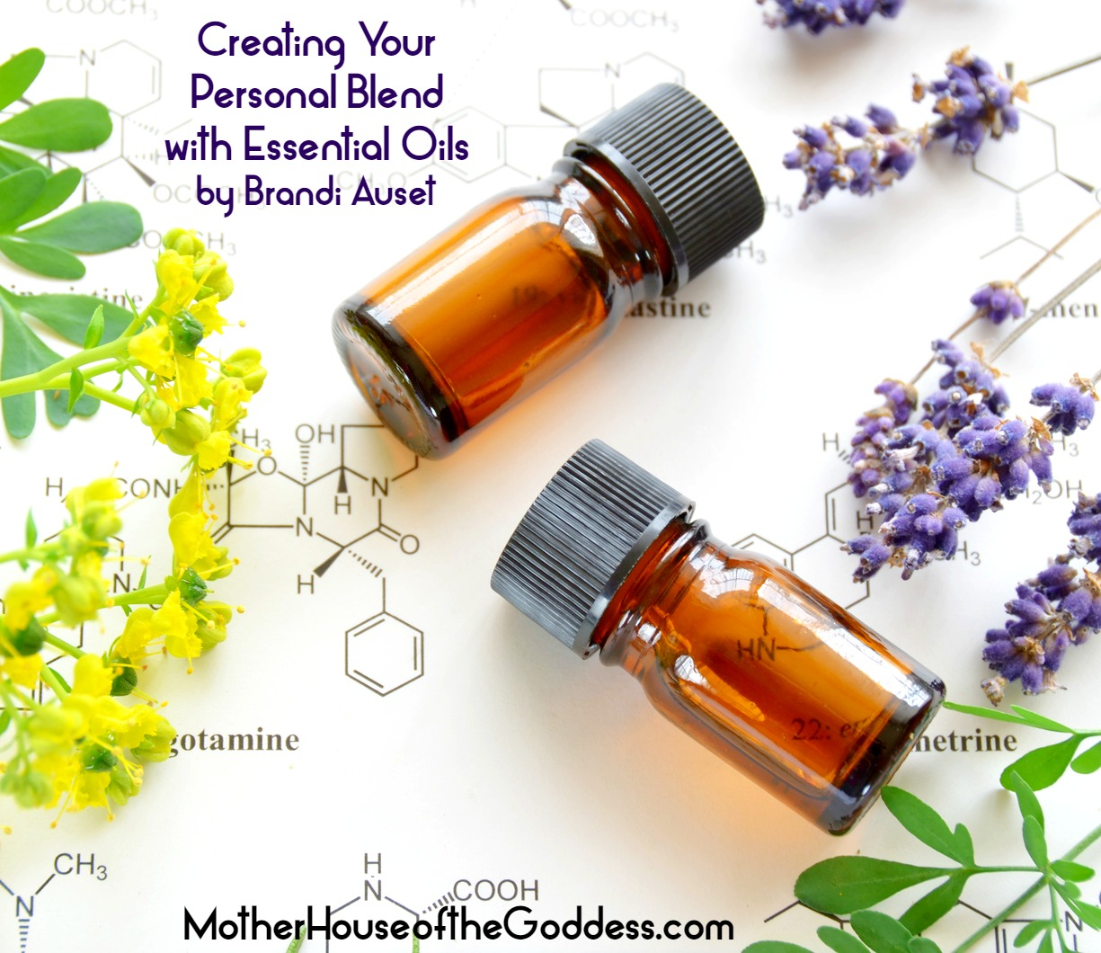 Creating Your Personal Blend with Essential Oils by Brandi Auset for MotherHouse of the Goddess