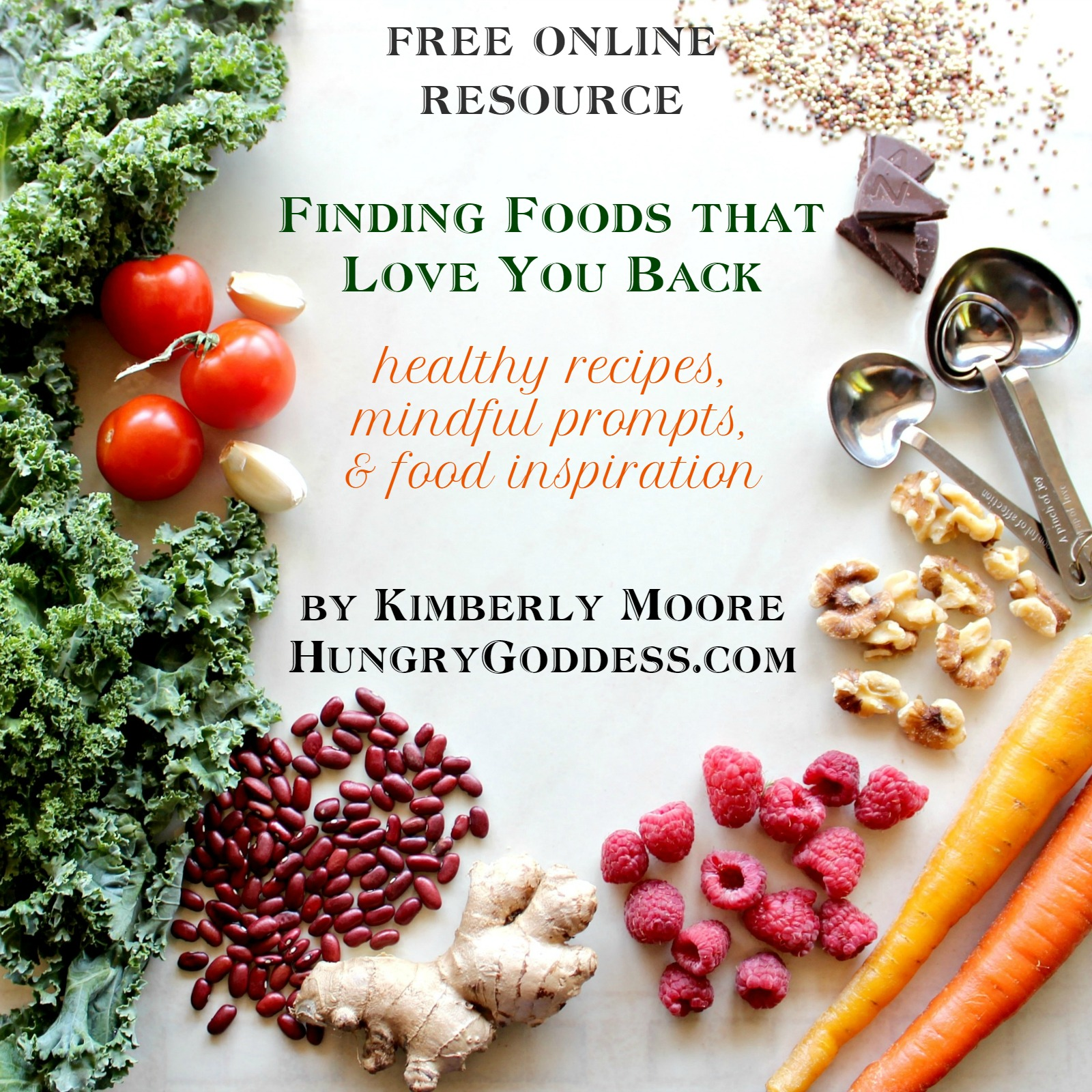 Finding Foods that Love You Back Free Online Resource by Kimberly Moore The Hungry Goddess