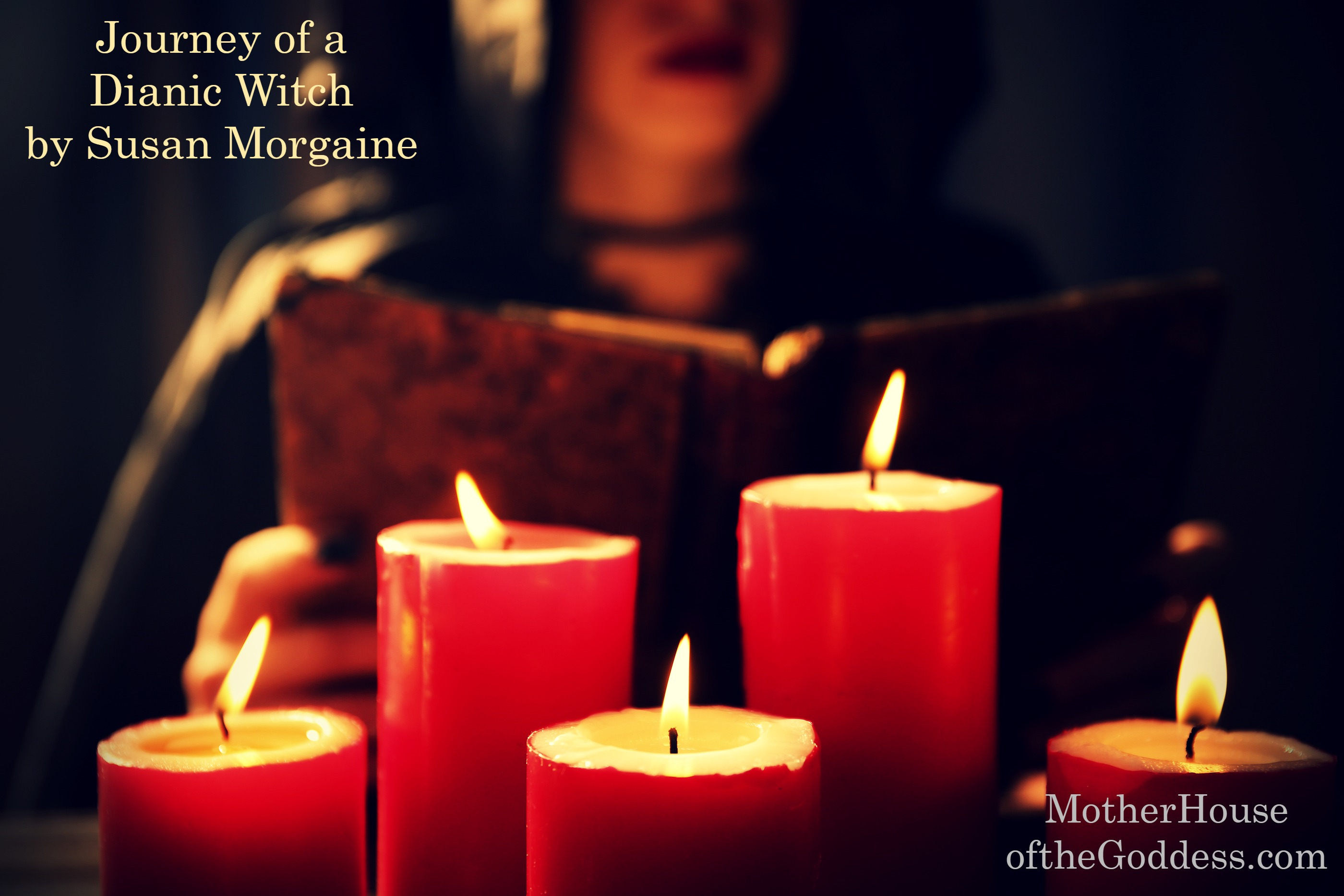 Journey of a Dianic Witch by Susan Morgaine for MotherHouse of the Goddess