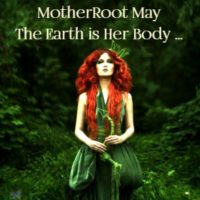MotherRoot May Tile The Earth is Her Body